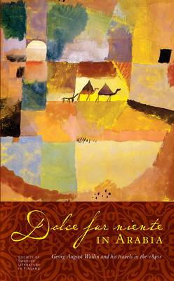 Dolce Far Niente in Arabia: Georg August Wallin & His Travels in the 1840s