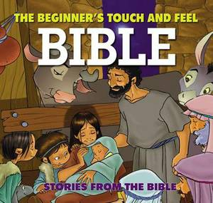 My Beginner's Touch and Feel Bible