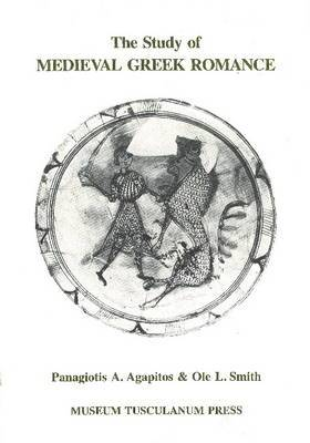The Study of Medieval Greek Romance: A Reassessment of Recent Work