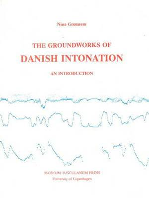 The Groundworks of Danish Intonation: An Introduction
