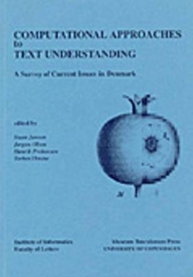 Computational Approaches to Text Understanding: A Survey of Current Issues in Denmark