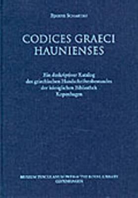 Codices Graeci Haunienses: Ein Deskriptiver Katalog Des Griechischen Handschriftenbestandes Der Koniglichen Bibliothek Kopenhagen: v. 9