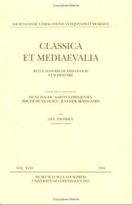 Classica Et Mediaevalia: Volume 46