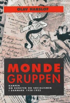 Mondegruppen: Kampen Om Kunsten Og Socialismen I Danmark 1928-32