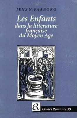Les Enfants Dans La Litterature Francaise du Moyen Age