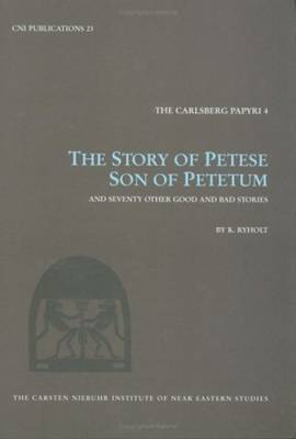The Story of Petese, Son of Petetum: And Seventy Other Good and Bad Stories