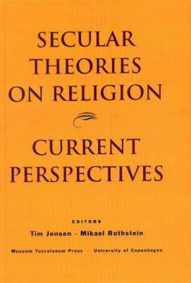 Secular Theories on Religion: A Selection of Recent Academic Perspectives