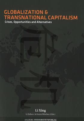 Globalization and Transnational Capitalism: Crisis, Opportunities and Alternatives