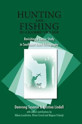 Hunting and Fishing in a Kammu Village: Revisiting a Classic Study in Southeast Asian Ethnography