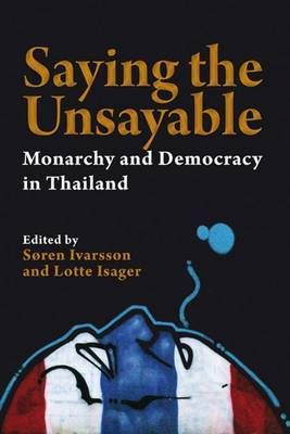 Saying the Unsayable: Monarchy and Democracy in Thailand