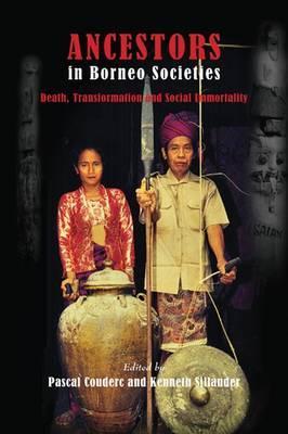 Ancestors in Borneo Societies: Death, Transformation, and Social Immortality