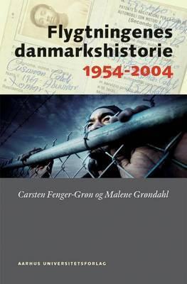 Flygtningenes Danmarkshistorie 1954-2004