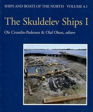 The Skuldevel Ships I: Topography, Archaeology, History, Conservation and Display