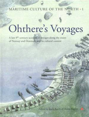 Ohthere's Voyages: A late 9th Century Account of Voyages along the Coasts of Norway and Denmark and its Cultural Context
