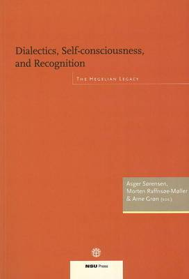 Dialectics, Self-Consciousness & Recognition: The Hegelian Legacy