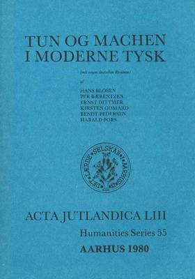 Tun Og Machen I Moderne Tysk: Acta Jutlandica: v. 53