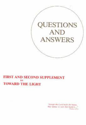 Questions and Answers: First and Second Supplement to Toward the Light