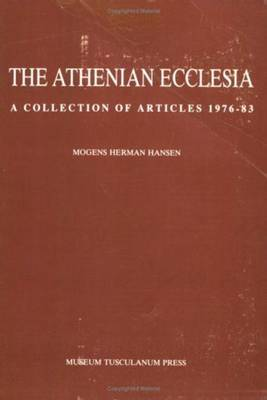 The Athenian Ecclesia: A Collection of Articles 1976-83: v. 1