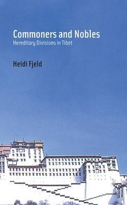 Commoners and Nobles: Hereditary Divisions in Tibet