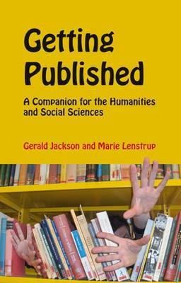 Getting Published: A Companion for the Humanities and Social Sciences