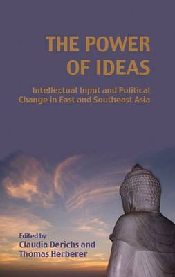 The Power of Ideas: Intellectual Input and Political Change in East and Southeast Asia