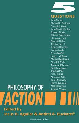 Philosophy of Action: 5 Questions