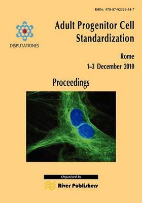 Adult Progenitor Cell Standardization-Proceedings