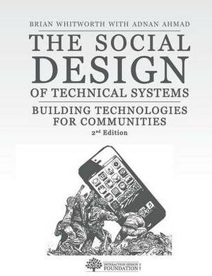 The Social Design of Technical Systems: Building Technologies for Communities. 2nd Edition