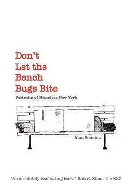 Don't Let the Bench Bugs Bite: Portraits of Homeless New York (Paperback)