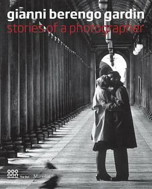 Gianni Berengo Gardin: A Retrospective