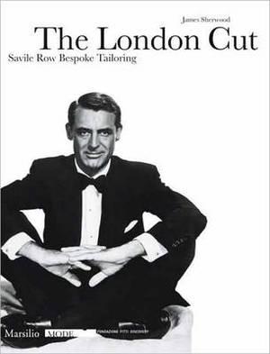 The London Cut: Savile Row Bespoke Tailoring
