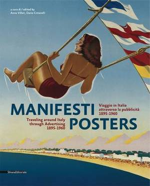 Manifesti Posters: Travelling Around Italy Through Advertising, 1895-1960