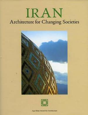 Iran: Architecture for Changing Societies