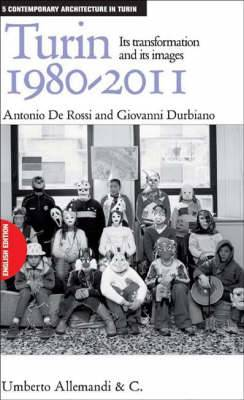 Turin 1980-2011: Its Transformation and Its Images