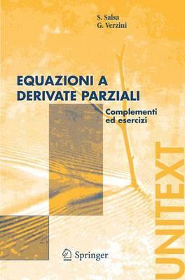 Equazioni a Derivate Parziali: Complementi Ed Esercizi
