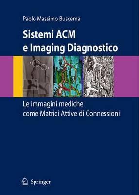 Sistemi Acm E Imaging Diagnostico: Le Immagini Mediche Come Matrici Attive DI Connessioni