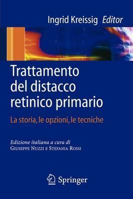 Trattamento Dei Distacco Retinico Primario: LA Storia, Le Opzioni, Le Tecniche