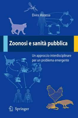 Zoonosi E Sanita Pubblica: UN Approccio Interdisciplinare Per UN Problema Emergente