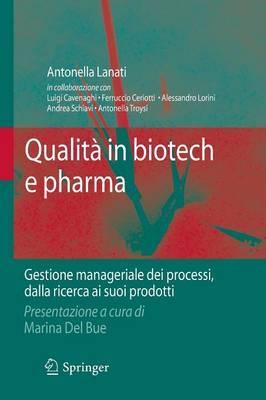 Qualita in Biotech E Pharma: Gestione Manageriale Dei Processi Dalla Ricerca AI Suoi Prodotti