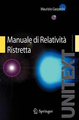 Manuale Di Relativita Ristretta: Per La Laurea Triennale in Fisica