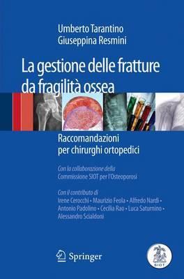 La Gestione Delle Fratture Da Fragilita Ossea: Raccomandazioni Per Chirurghi Ortopedici