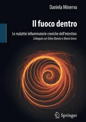 Il Fuoco Dentro: Le Malattie Infiammatorie Croniche Dell Intestino Colloquio Con Silvio Danese E Marco Greco