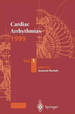 Cardiac Arrythmias: 1999: Vol.1.: Cardiac Arrhythmias 1999 Proceedings of the 6th International Workshop on Cardiac Arrhythmias (Venice, 5-8 October 1999)