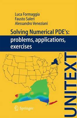 Solving Numerical PDE's: Problems, Applications, Exercises: 2012