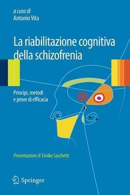 La Riabilitazione Cognitiva Della Schizofrenia: Principi, Metodi E Prove Di Efficacia