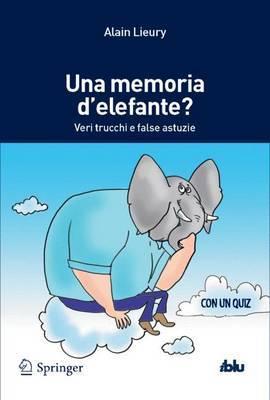 Una Memoria D'Elefante?: Veri Trucchi E False Astuzie