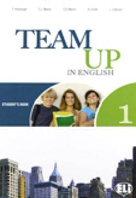 Team Up in English: v. 1: Student's Book and Home Run Reader