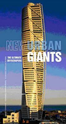 New Urban Giants: The Ultimate Skyscapers