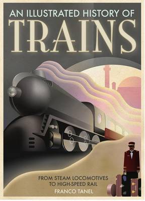 An Illustrated History of Trains