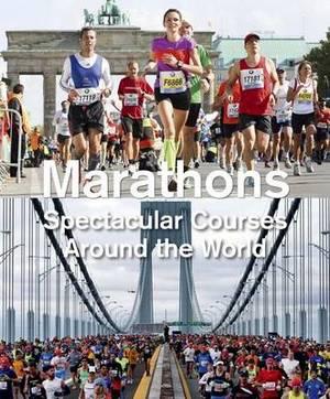 Marathons: Spectacular Courses Around the World